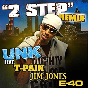 2 Step Remix by Unk Feat  T-pain on Amazon Music - Amazon com