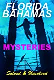 FLORIDA BAHAMAS MYSTERIES: Solved and Unsolved