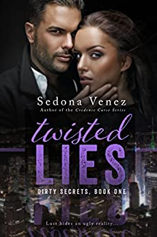 Twisted Lies (Dirty Secrets Book 1) by [Venez, Sedona]