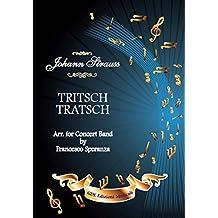 TRITSCH TRATSCH: Arr. for Concert Band (Italian Edition)