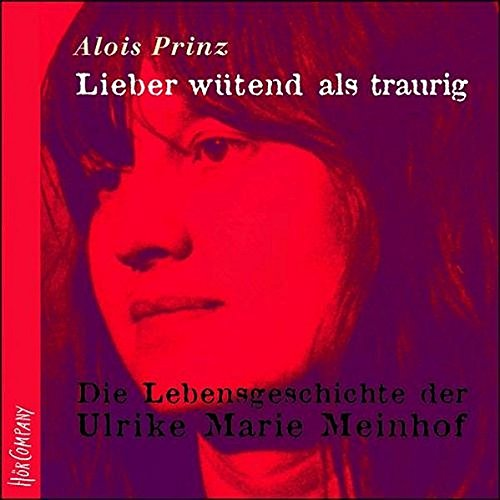 Lieber wütend als traurig: Sprecher: Eva Mattes, Alois Prinz, Axel Milberg. 5 CDs in Box, 6 Std. 20 Min.