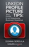LinkedIn Profile Picture Tips: Your Guide to an Impressive Business Headshot