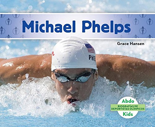 Michael Phelps (Michael Phelps) (Spanish Version) (Biografías De Deportistas Olímpicos/ Olympic Biographies)