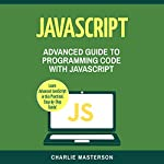 JavaScript: Advanced Guide to Programming Code with JavaScript  | Charlie Masterson