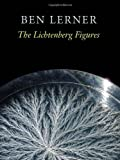The Lichtenberg Figures (Hayden Carruth Award for New and Emerging Poets)