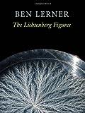 The Lichtenberg Figures, Ben Lerner, 1556592116