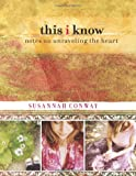 This I Know, Susannah Conway, 0762770082