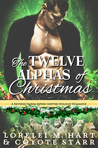The Twelve Alphas of Christmas: A Reverse Harem MPreg Shifter Holiday Romance