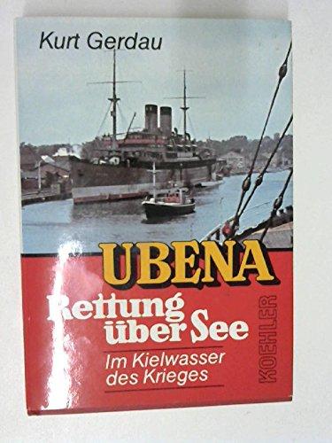 ubena-rettung-uber-see-im-kielwasser-des-krieges-german-edition