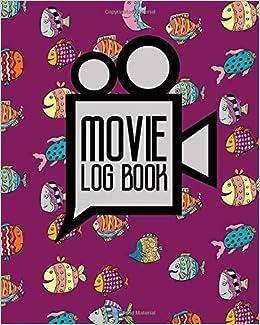 Movie Log Book: Diary Movies List, Journal Movie, Film History Book