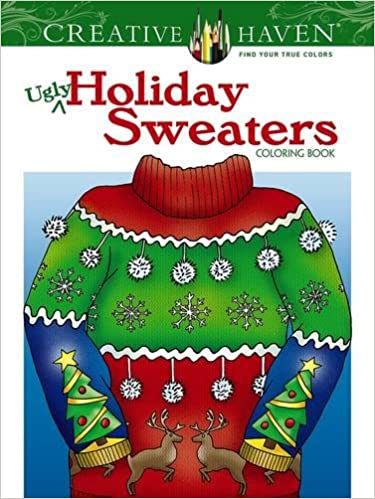 Amazon Creative Haven Ugly Holiday Sweaters Coloring Book Adult 9780486803777 Ellen Christiansen Kraft Books