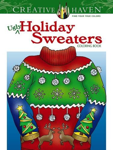 Creative Haven Ugly Holiday Sweaters Coloring Book (Creative Haven Coloring Books) (Christmas Desserts Kraft Easy)