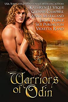 Warriors of Odin: Six Viking Romances by [Le Veque, Kathryn, Campbell, Glynnis, Markland, Anna, Prince, Emma, Rand, Violetta, Purington, Sky]