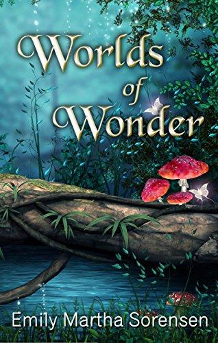 Amazon worlds of wonder ebook emily martha sorensen kindle worlds of wonder by sorensen emily martha fandeluxe Image collections