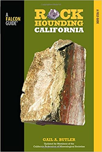 Rockhounding California Map.Rockhounding California A Guide To The State S Best Rockhounding