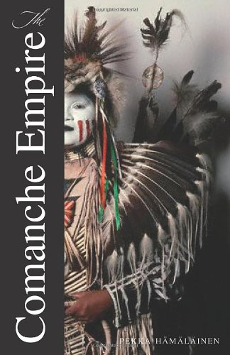 The Comanche Empire (The Lamar Series in Western History)