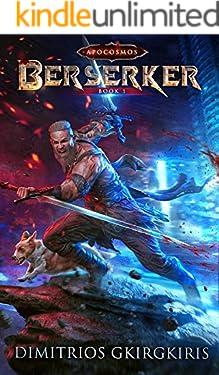 Berserker: A LitRPG Urban Fantasy Adventure (Apocosmos Book 1)