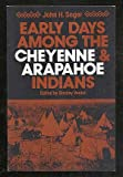 Early Days among the Cheyenne and Arapahoe Indians, John H. Seger, 0806115335