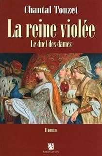La reine violée, tome 2 : Le duel des dames par Touzet