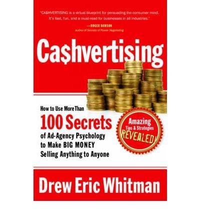 Download [(Cashvertising: How to Use 50 Secrets of Ad-Agency Psychology to Make Big Money Selling Anything to Anyone )] [Author: Drew Eric Whitman] [Nov-2008] pdf