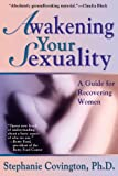 Awakening Your Sexuality, Stephanie S. Covington, 1568383606