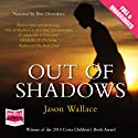 Out of Shadows Audiobook by Jason Wallace Narrated by Ben Onwukwe