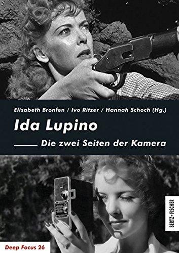 Ida Lupino: Die zwei Seiten der Kamera (Deep Focus) Gebundenes Buch – 1. Januar 2018 Elisabeth Bronfen Ivo Ritzer Hannah Schoch Bertz und Fischer