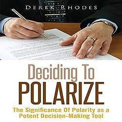 Deciding to Polarize