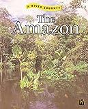 The Amazon (River Journeys)