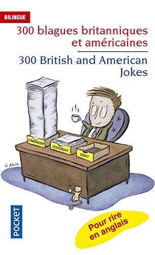 300 blagues britanniques et américaines Broché – 7 mai 2008 Jean-Pierre BERMAN Michel MARCHETEAU Michel SAVIO Pocket