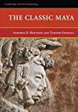 The Classic Maya (Cambridge World Archaeology)