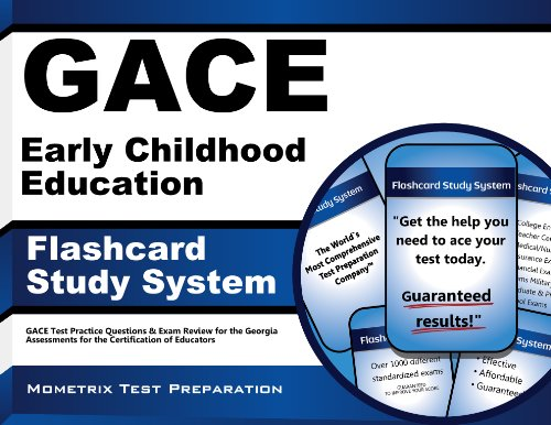 GACE Early Childhood Education Flashcard Study System: GACE Test Practice Questions & Exam Review for the Georgia Assessments for the Certification of Educators