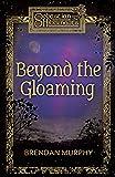Beyond the Gloaming: Book One of Sebastian and the Hibernauts