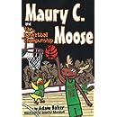 Maury C. Moose and The Basketball ChamPUNship (Maury C. Moose Series) (Volume 4)