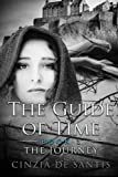 The Guide of Time: The Journey (Volume 1)