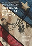 Concise Princeton Encyclopedia of American Political History, , 0691152071