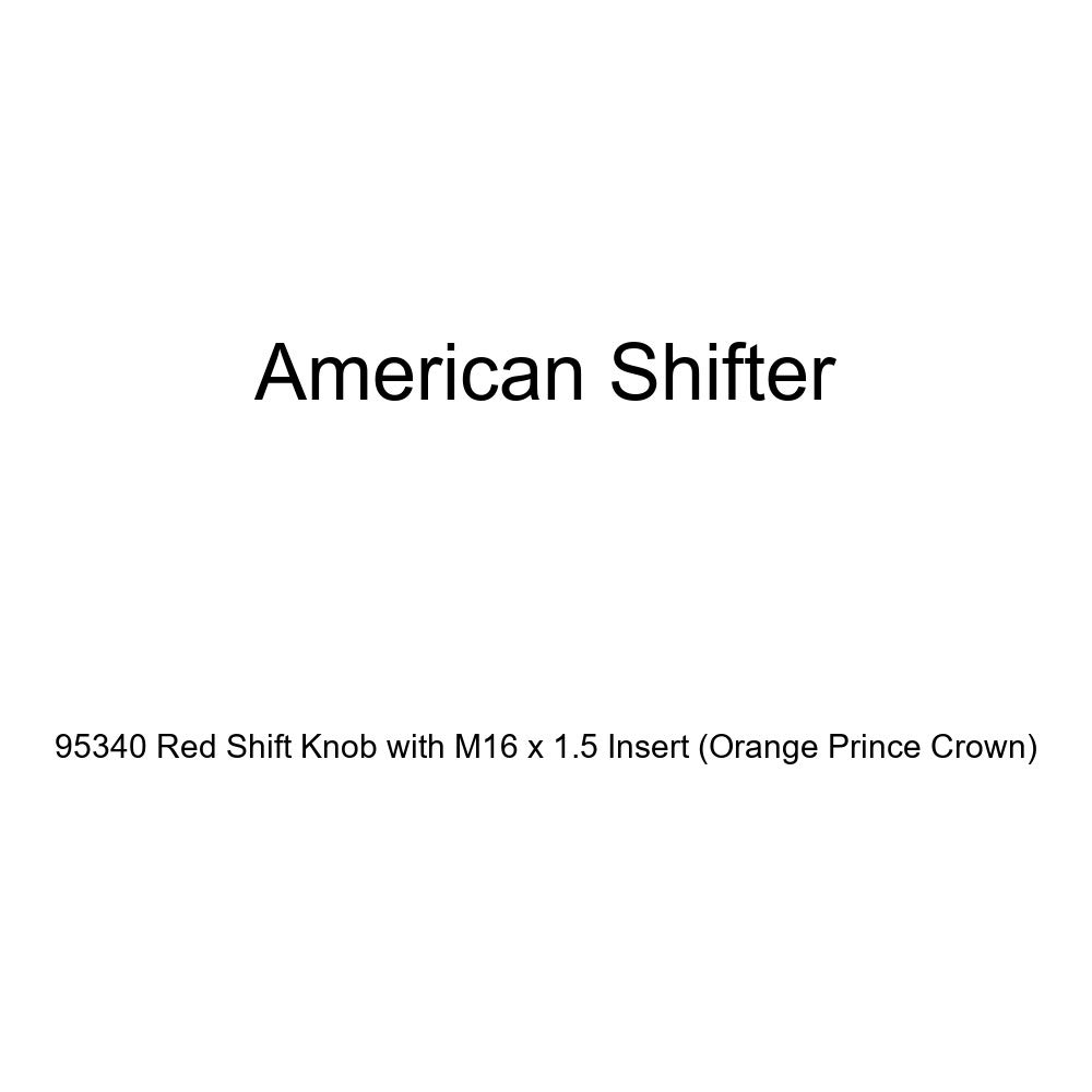 American Shifter 95340 Red Shift Knob with M16 x 1.5 Insert Orange Prince Crown
