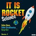It Is Rocket Science: Complete Series 1 Radio/TV Program by Helen Keen, Miriam Underhill Narrated by Helen Keen, Peter Serafinowicz, Susy Kane