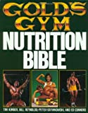 Gold's Gym Nutrition Bible (Gold's Gym Series)