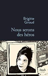 Nous serons des héros, Giraud, Brigitte
