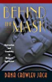 img - for Behind the Mask: Destruction and Creativity in Women s Aggression book / textbook / text book