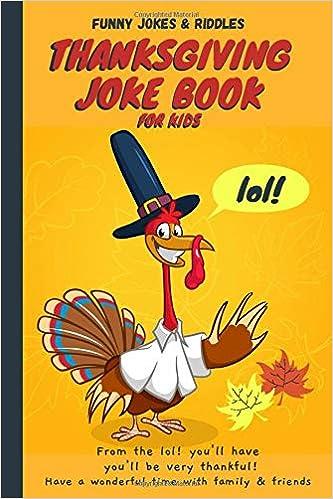 Thanksgiving Joke Book For Kids Funny Thanksgiving Jokes And Riddles For Kids Square One 9781701600218 Amazon Com Books