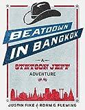 Beatdown in Bangkok: A Stetson Jeff Adventure, Book 1 (The Stetson Jeff Adventures)