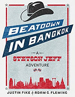 Beatdown in Bangkok: A Stetson Jeff Adventure, Book 1 (The Stetson Jeff Adventures) by [Fike, Justin, G. Fleming, Adam]