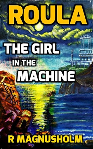 Roula: The Girl in the Machine