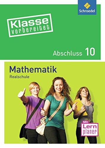 Klasse vorbereitet - Realschule: Abschluss 10 Mathematik