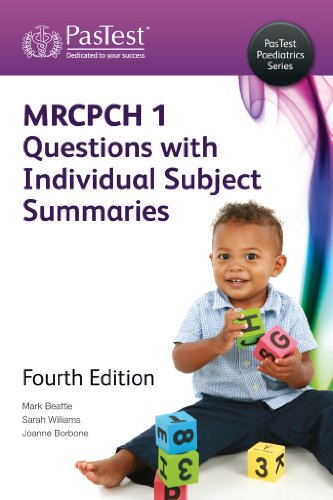 MRCPCH Part 1 Questions with Individual Subject Summaries, Fourth Edition