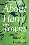 img - for About Harry Towns book / textbook / text book