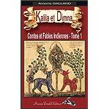 Kalila et Dimna-Tome 1- (Illustré): Contes et Fables Indiennes de Bidpaï et Lokman (KALILA et DIMNA ou Les Contes et Fables Indiennes de Bidpaï et de Lokman- Tome 1- (Illustré)) (French Edition)