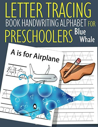 Letter Tracing Book Handwriting Alphabet for Preschoolers Blue Whale: Letter Tracing Book |Practice for Kids | Ages 3+ | Alphabet Writing Practice | ... | Kindergarten | toddler | Blue Whale